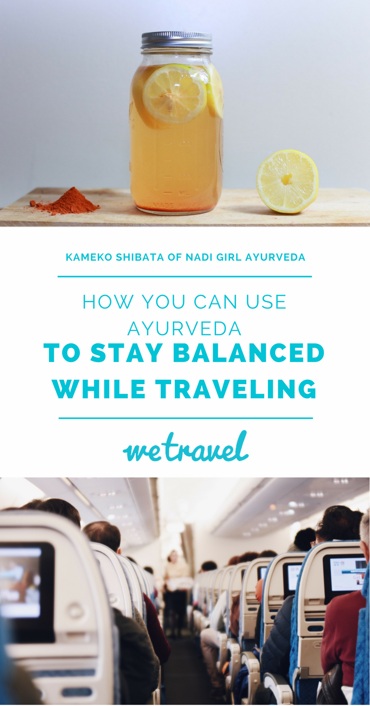 How You Can Use Ayurveda To Stay Balanced While Traveling