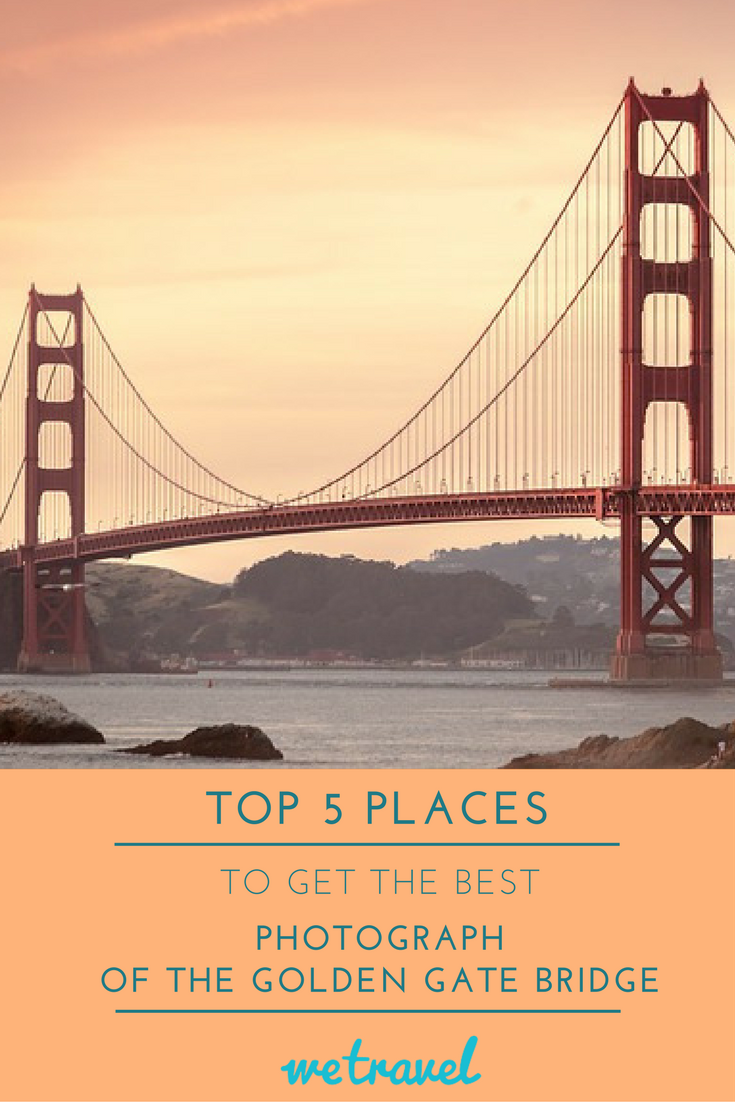 Top 5 Places To Get The Best Photograph of the Golden Gate Bridge