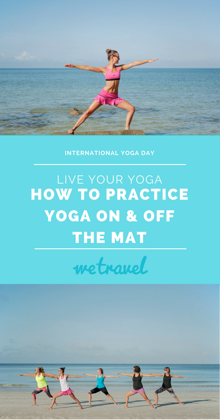 How To Celebrate International Yoga Day Wherever and Whenever You Can
